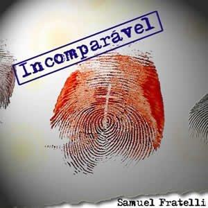 Incomparável (Samuel Fratelli)
